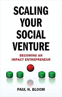 Scaling Your Social Venture: Becoming an Impact Entrepreneur 9780230377288