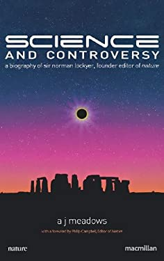 Science and Controversy: A Biography of Sir Norman Lockyer - 2nd Edition