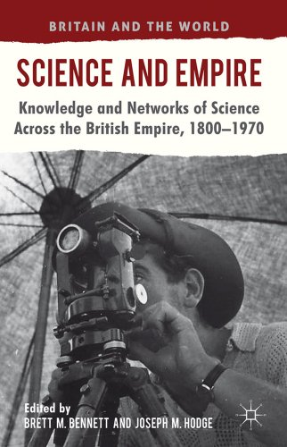 Science and Empire: Knowledge and Networks of Science Across the British Empire, 1800-1970 9780230252288