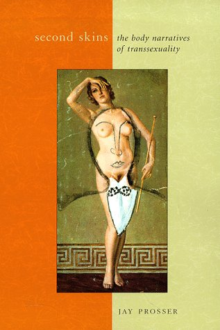 Second Skins: The Body Narratives of Transsexuality 9780231109352