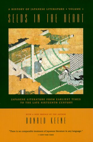 Seeds in the Heart: Japanese Literature from Earliest Times to the Late Sixteenth Century 9780231114417