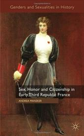 Sex, Honor and Citizenship in Early Third Republic France 13810192