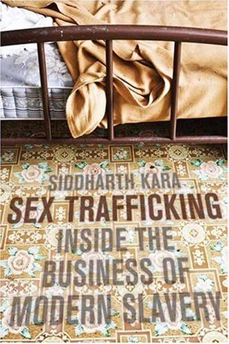 Sex Trafficking: Inside the Business of Modern Slavery 9780231139601