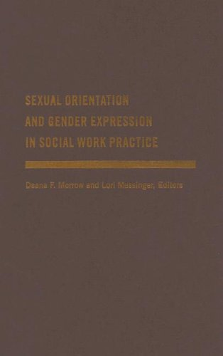 Sexual Orientation and Gender Expression in Social Work Practice: Working with Gay, Lesbian, Bisexual, and Transgender People