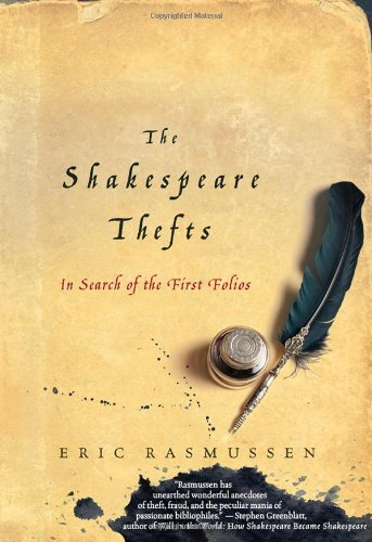 The Shakespeare Thefts: In Search of the First Folios 9780230109414