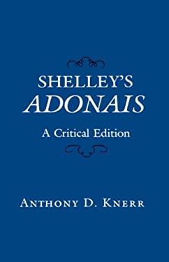 Shelley's Adonais: A Critical Edition 9780231054669