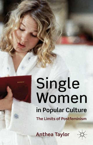 Single Women in Popular Culture: The Limits of Postfeminism 9780230273825