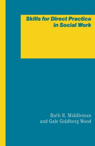 Skills for Direct Practice in Social Work 9780231055093