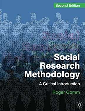 Social Research Methodology: A Critical Introduction 9780230224759