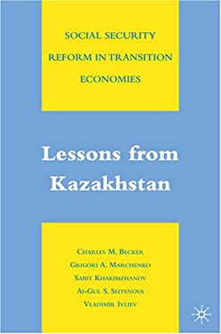 Social Security Reform in Transition Economies: Lessons from Kazakhstan 9780230607361