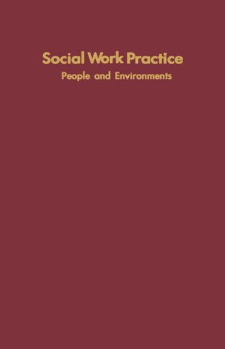 Social Work Practice: People and Environments, an Ecological Perspective 9780231043328