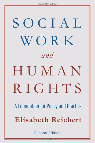 Social Work and Human Rights: A Foundation for Policy and Practice 9780231149938