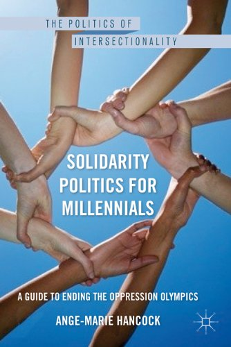 Solidarity Politics for Millennials: A Guide to Ending the Oppression Olympics 9780230108004