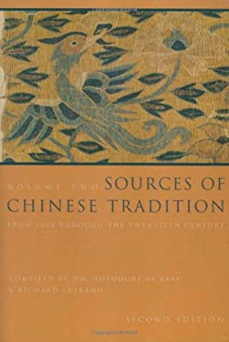Sources of Chinese Tradition: From 1600 Through the Twentieth Century 9780231112710