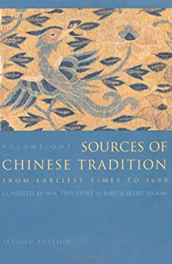 Sources of Chinese Tradition: Volume 1: From Earliest Times to 1600 9780231109390
