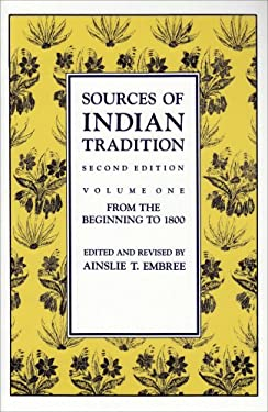 Sources of Indian Tradition: From the Beginning to 1800 - 2nd Edition