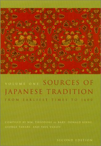 Sources of Japanese Tradition: Volume 1: From Earliest Times to 1600 9780231121385