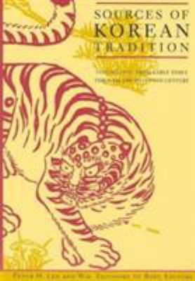 Sources of Korean Tradition: Volume One: From Early Times Through the Sixteenth Century