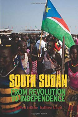 South Sudan: From Revolution to Independence 9780231704144