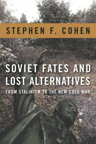 Soviet Fates and Lost Alternatives: From Stalinism to the New Cold War 9780231148962