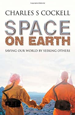 Space on Earth: Saving Our World by Seeking Others 9780230007529