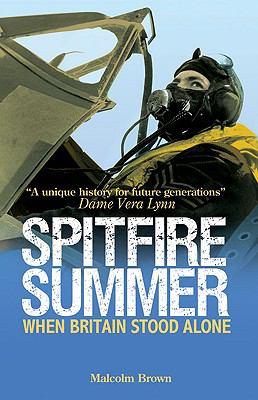 Spitfire Summer: When Britain Stood Alone 9780233002873