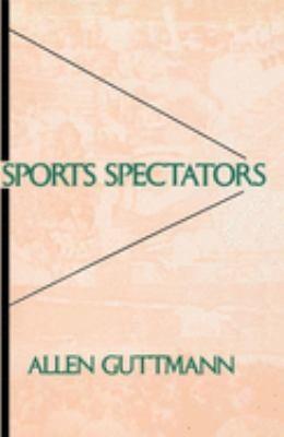 Sports Spectators 9780231064019