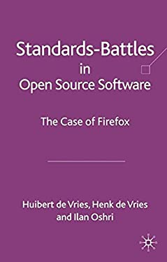 Standards Battles in Open Source Softwar: The Case of Firefox 9780230220720