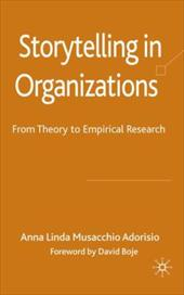 Storytelling in Organizations: From Theory to Empirical Research 760836
