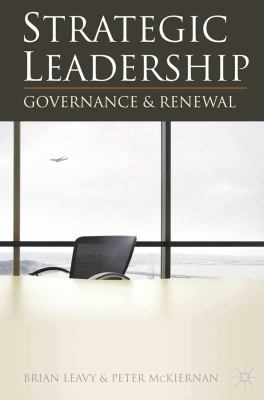Strategic Leadership: Governance and Renewal 9780230205116