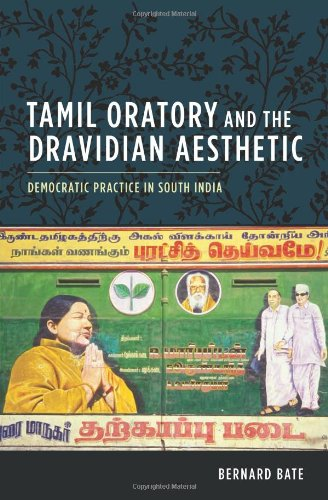 Tamil Oratory and the Dravidian Aesthetic: Democratic Practice in South India 9780231147569