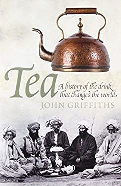 Tea: A History of the Drink That Changed the World 9780233003139