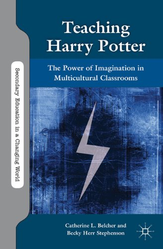Teaching Harry Potter: The Power of Imagination in Multicultural Classrooms 9780230110281