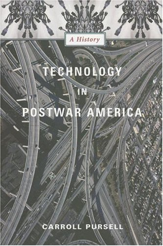 Technology in Postwar America: A History 9780231123044