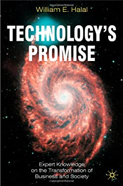 Technology's Promise: Expert Knowledge on the Transformation of Business and Society 9780230019546