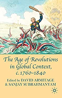 The Age of Revolutions in Global Context, c.1760-1840 9780230580466