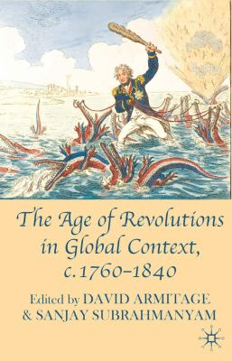 The Age of Revolutions in Global Context, c.1760-1840 9780230580473