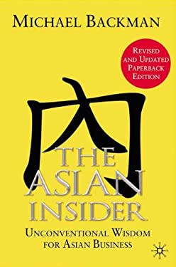 The Asian Insider: Unconventional Wisdom for Asian Business 9780230000216
