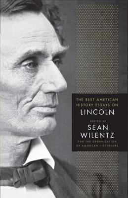 The Best American History Essays on Lincoln 9780230609143