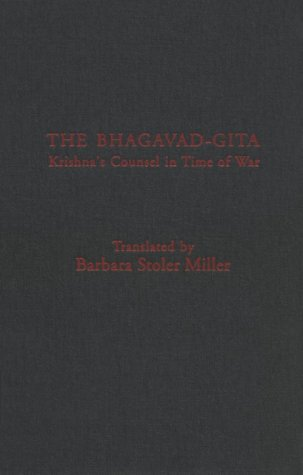 The Bhagavad-Gita: Krishna's Counsel in Time of War 9780231064682