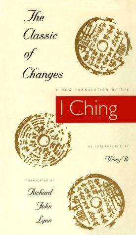 The Classic of Changes: A New Translation of the I Ching as Interpreted by Wang Bi 9780231082945