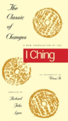 The Classic of Changes: A New Translation of the I Ching as Interpreted by Wang Bi 9780231082952