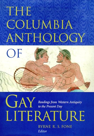 The Columbia Anthology of Gay Literature: Readings from Western Antiquity to the Present Day 9780231096706