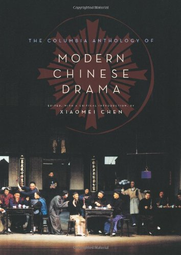 The Columbia Anthology of Modern Chinese Drama 9780231145701