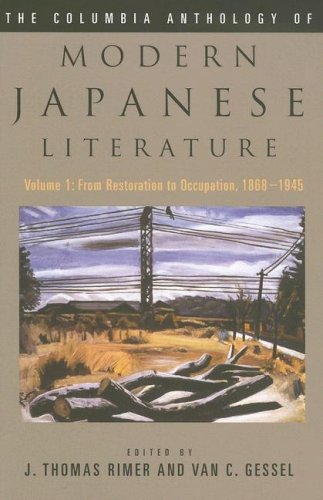 The Columbia Anthology of Modern Japanese Literature: From Restoration to Occupation, 1868-1945 9780231118613
