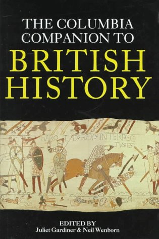 The Columbia Companion to British History 9780231107921