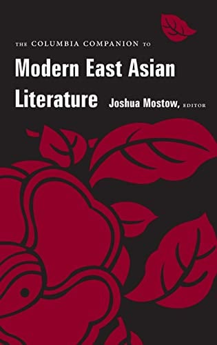 The Columbia Companion to Modern East Asian Literature 9780231113144