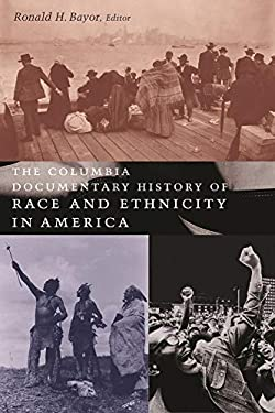 The Columbia Documentary History of Race and Ethnicity in America 9780231119948