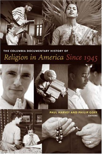 The Columbia Documentary History of Religion in America Since 1945 9780231118842