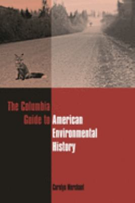 The Columbia Guide to American Environmental History 9780231112338